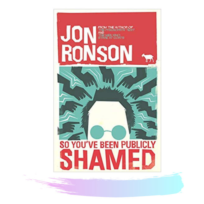 so-youve-been-publicly-shamed-jon-ronson